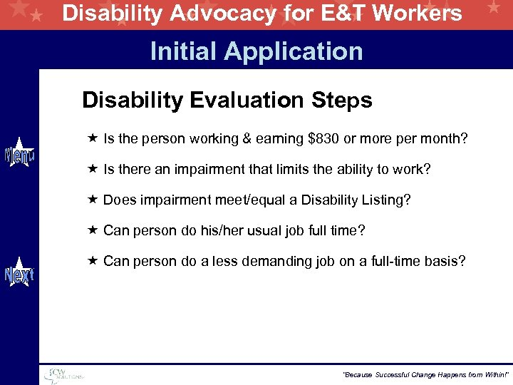 Disability Advocacy for E&T Workers Initial Application Disability Evaluation Steps « Is the person