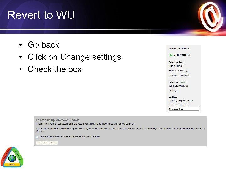 Revert to WU • Go back • Click on Change settings • Check the