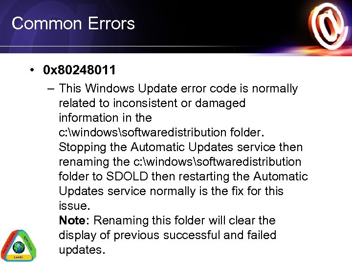 Common Errors • 0 x 80248011 – This Windows Update error code is normally