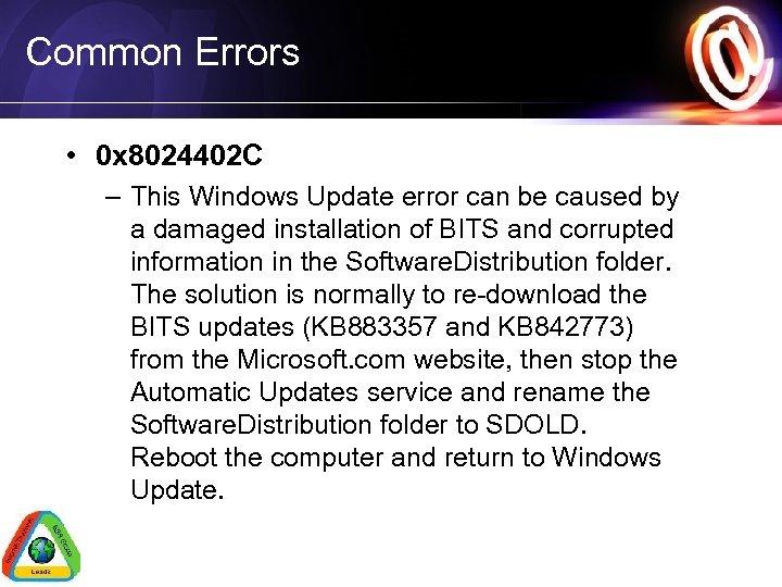 Common Errors • 0 x 8024402 C – This Windows Update error can be