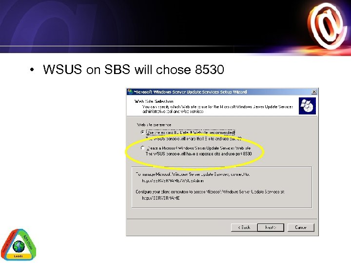 • WSUS on SBS will chose 8530