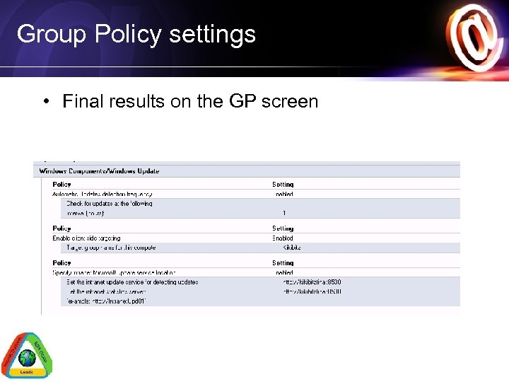 Group Policy settings • Final results on the GP screen