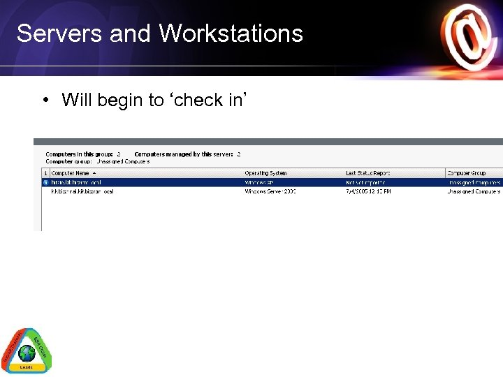 Servers and Workstations • Will begin to 'check in'