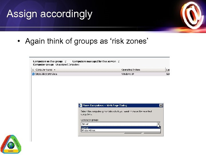 Assign accordingly • Again think of groups as 'risk zones'
