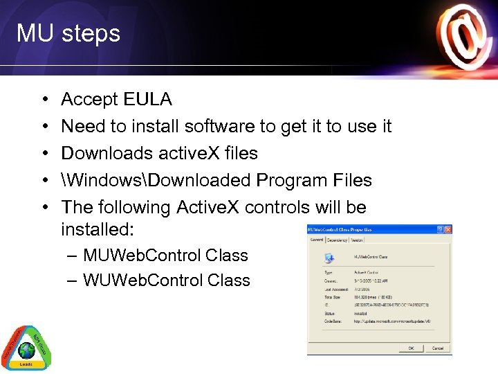 MU steps • • • Accept EULA Need to install software to get it