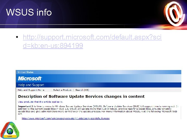 WSUS info • http: //support. microsoft. com/default. aspx? sci d=kb; en-us; 894199