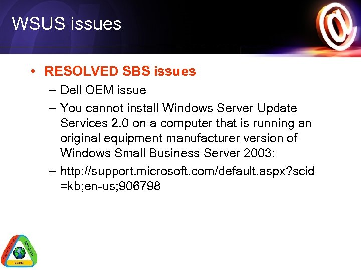 WSUS issues • RESOLVED SBS issues – Dell OEM issue – You cannot install