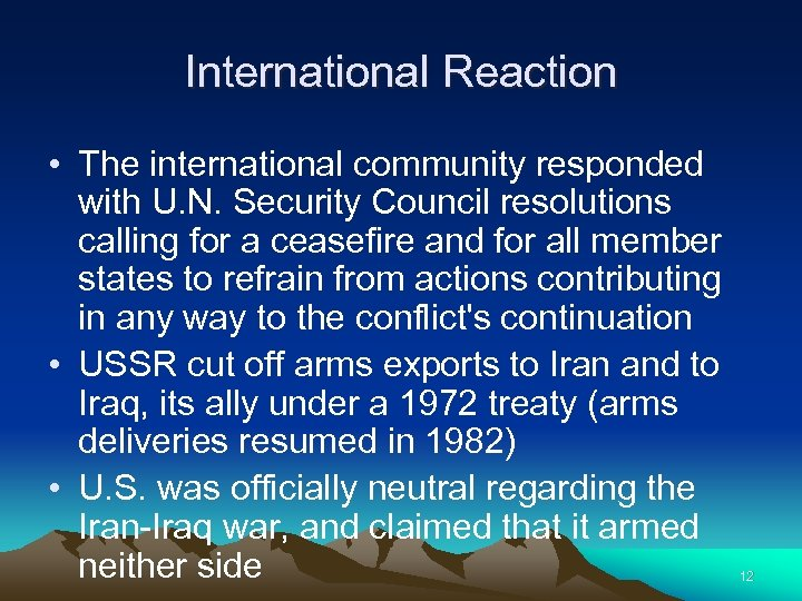 International Reaction • The international community responded with U. N. Security Council resolutions calling