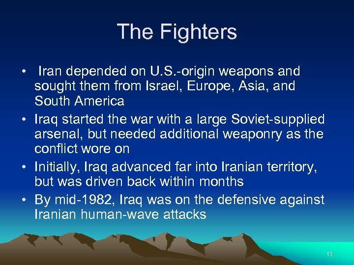 The Fighters • Iran depended on U. S. -origin weapons and sought them from