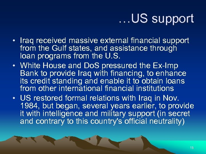 …US support • Iraq received massive external financial support from the Gulf states, and