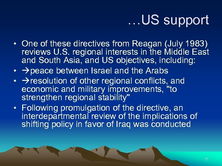 …US support • One of these directives from Reagan (July 1983) reviews U. S.