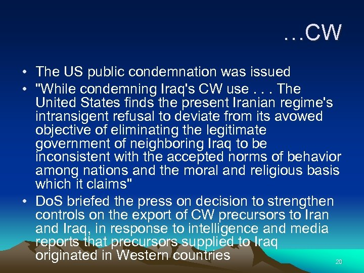 …CW • The US public condemnation was issued •
