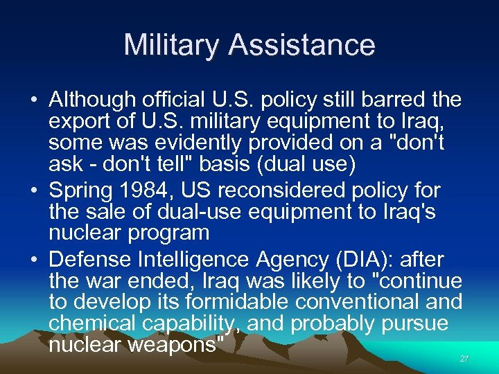 Military Assistance • Although official U. S. policy still barred the export of U.