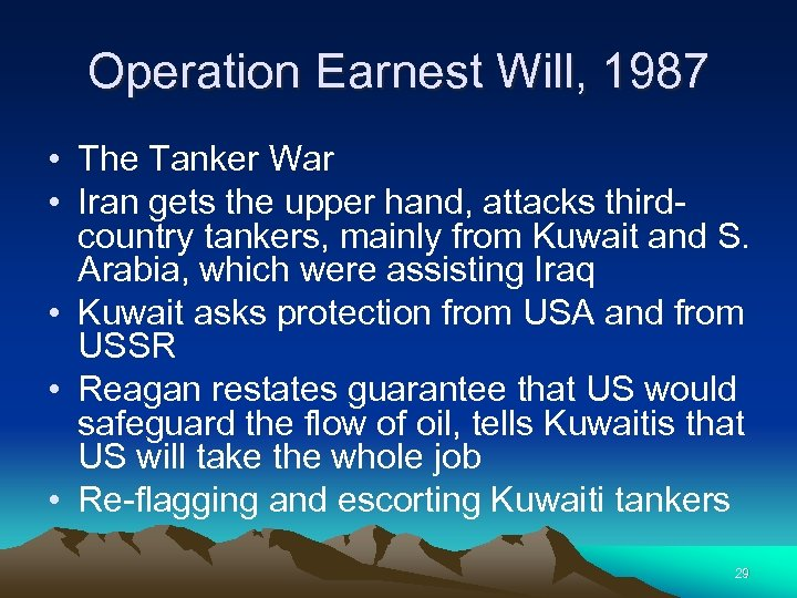 Operation Earnest Will, 1987 • The Tanker War • Iran gets the upper hand,