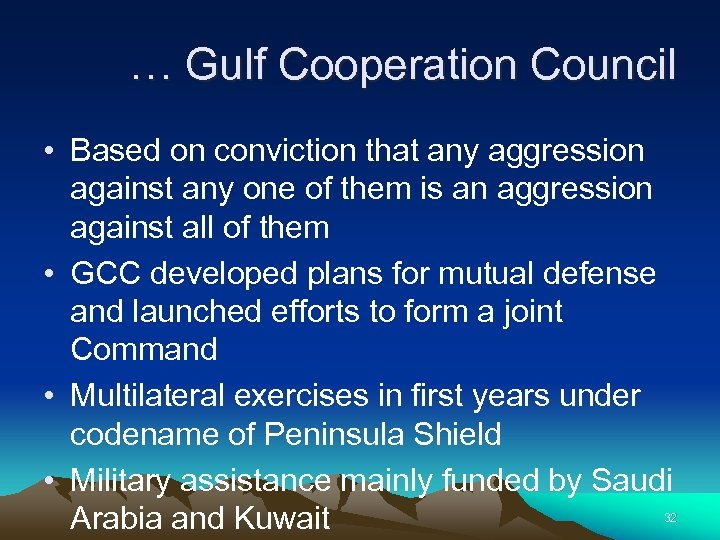 … Gulf Cooperation Council • Based on conviction that any aggression against any one