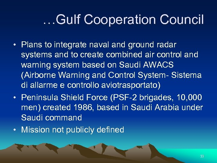 …Gulf Cooperation Council • Plans to integrate naval and ground radar systems and to