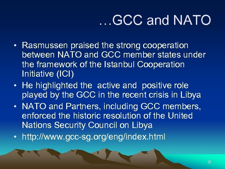 …GCC and NATO • Rasmussen praised the strong cooperation between NATO and GCC member