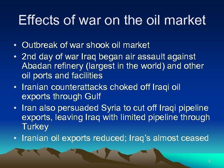 Effects of war on the oil market • Outbreak of war shook oil market
