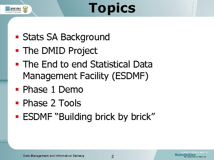 Topics § Stats SA Background § The DMID Project § The End to end