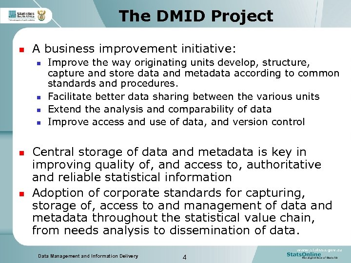 The DMID Project n A business improvement initiative: n n n Improve the way