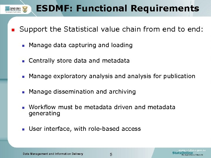 ESDMF: Functional Requirements n Support the Statistical value chain from end to end: n