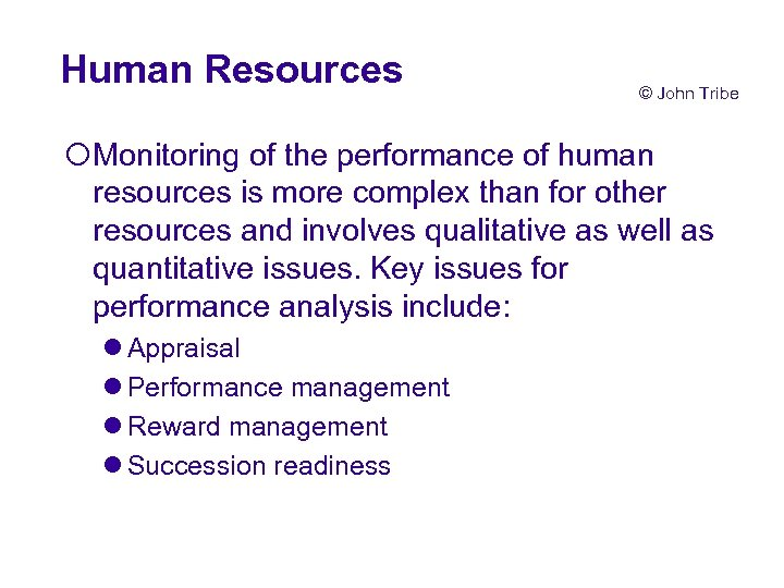 Human Resources © John Tribe ¡Monitoring of the performance of human resources is more
