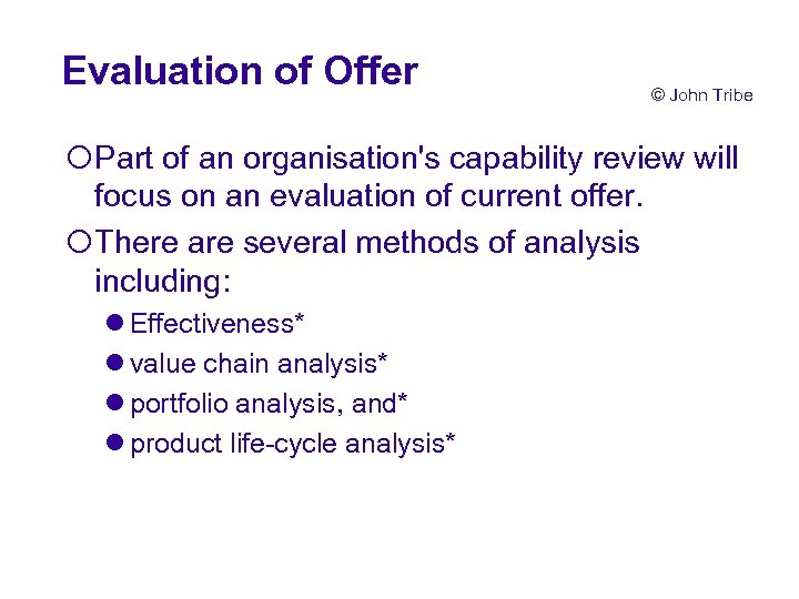 Evaluation of Offer © John Tribe ¡Part of an organisation's capability review will focus