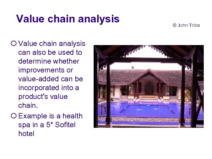 Value chain analysis ¡ Value chain analysis can also be used to determine whether