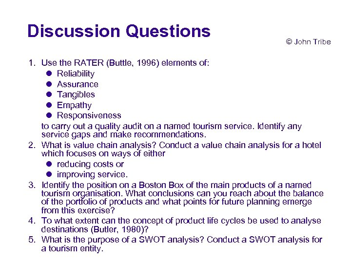 Discussion Questions © John Tribe 1. Use the RATER (Buttle, 1996) elements of: l