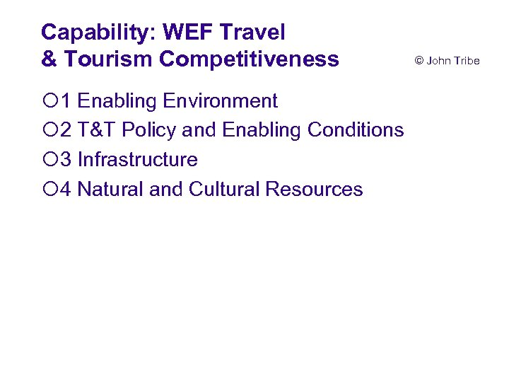 Capability: WEF Travel & Tourism Competitiveness ¡ 1 Enabling Environment ¡ 2 T&T Policy