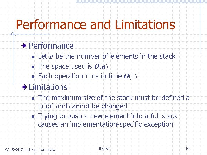 Performance and Limitations Performance n n n Let n be the number of elements