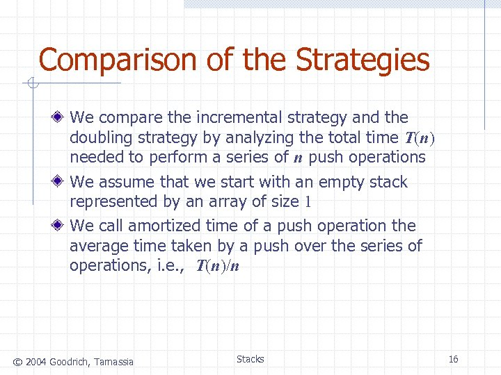 Comparison of the Strategies We compare the incremental strategy and the doubling strategy by