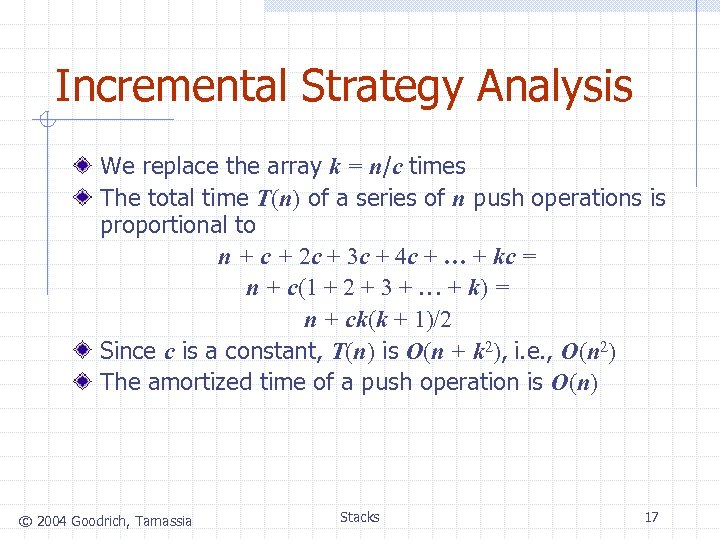 Incremental Strategy Analysis We replace the array k = n/c times The total time