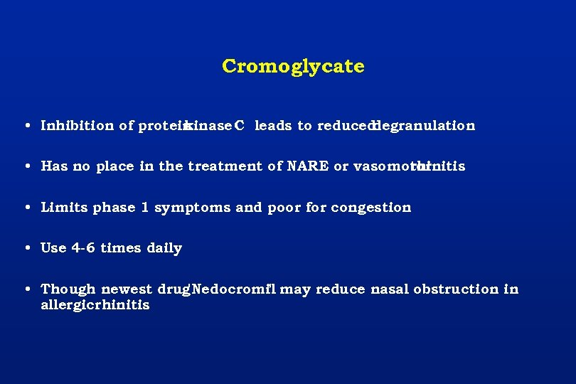 Cromoglycate • Inhibition of protein kinase C leads to reduced degranulation • Has no