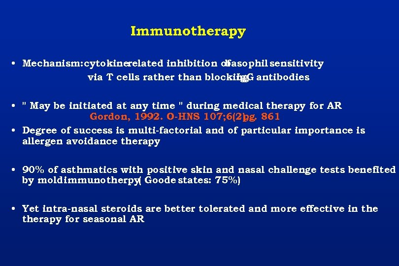 Immunotherapy • Mechanism: cytokinerelated inhibition of basophil sensitivity via T cells rather than blocking