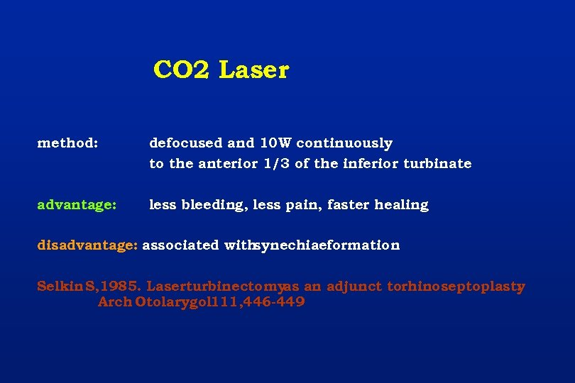 CO 2 Laser method: defocused and 10 W continuously to the anterior 1/3 of