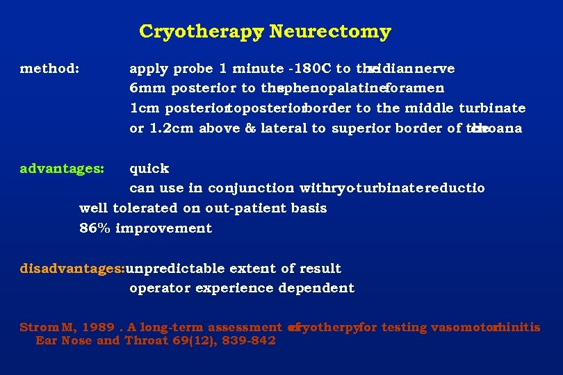 Cryotherapy Neurectomy : method: apply probe 1 minute -180 C to the vidian nerve