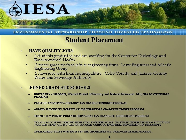 tudent Placement S Student Placement • HAVE QUALITY JOBS: • 2 students graduated and