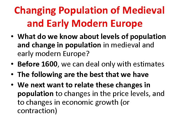 Changing Population of Medieval and Early Modern Europe • What do we know about