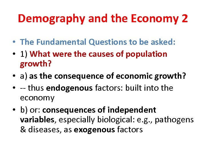 Demography and the Economy 2 • The Fundamental Questions to be asked: • 1)