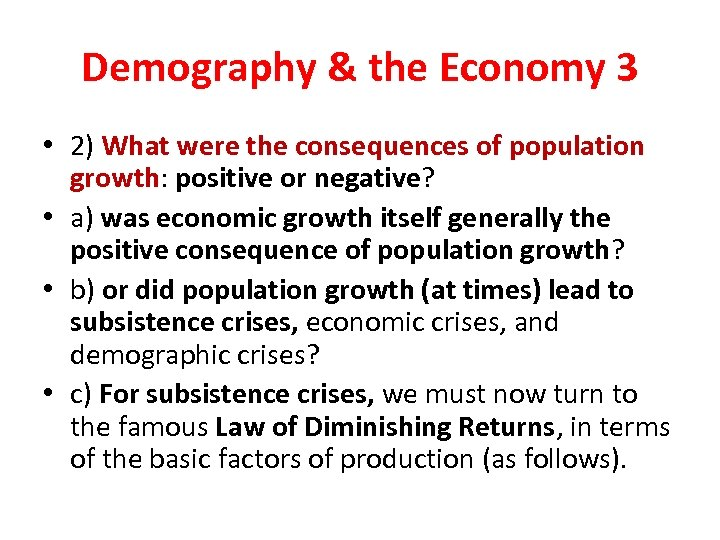 Demography & the Economy 3 • 2) What were the consequences of population growth: