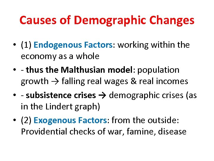 Causes of Demographic Changes • (1) Endogenous Factors: working within the economy as a