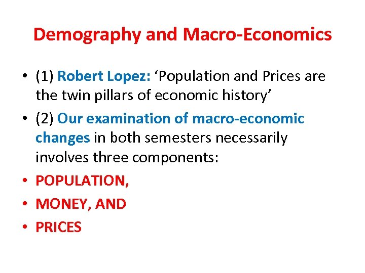 Demography and Macro-Economics • (1) Robert Lopez: 'Population and Prices are the twin pillars
