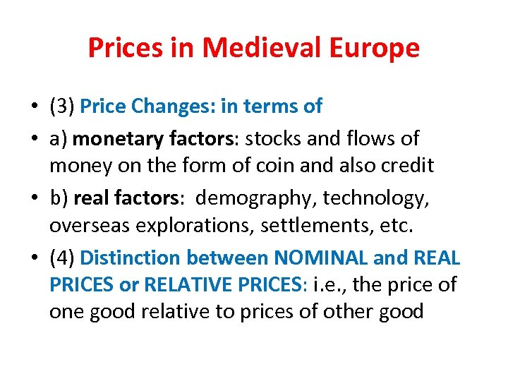 Prices in Medieval Europe • (3) Price Changes: in terms of • a) monetary
