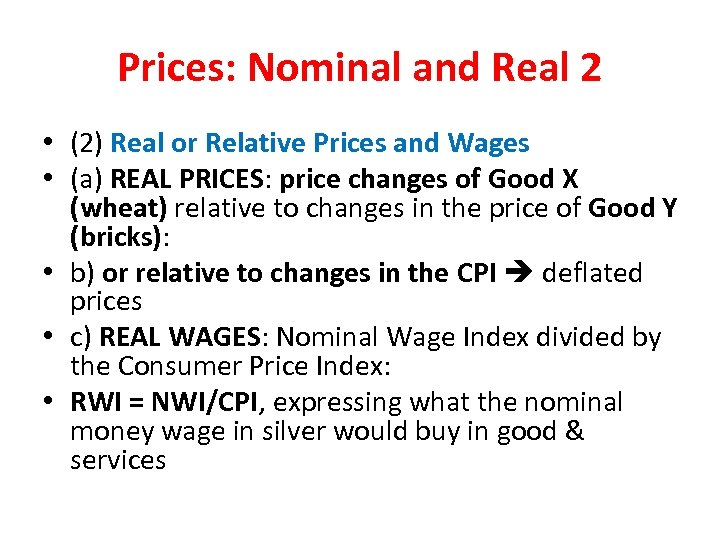 Prices: Nominal and Real 2 • (2) Real or Relative Prices and Wages •