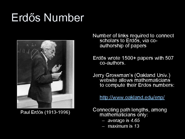 Erdős Number of links required to connect scholars to Erdős, via coauthorship of papers