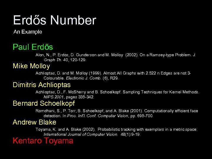 Erdős Number An Example Paul Erdős Alon, N. , P. Erdos, D. Gunderson and
