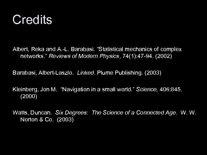 """Credits Albert, Reka and A. -L. Barabasi. """"Statistical mechanics of complex networks. """" Reviews"""