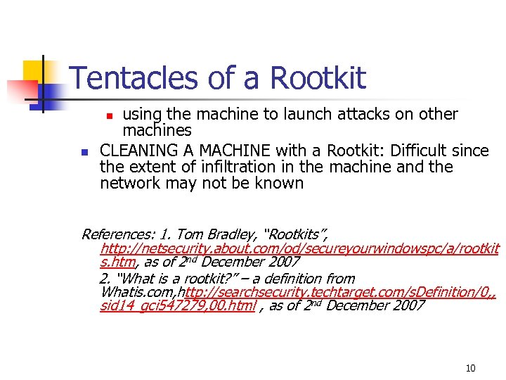 Tentacles of a Rootkit using the machine to launch attacks on other machines CLEANING