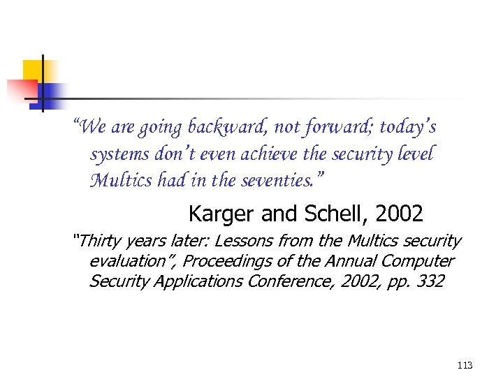 """We are going backward, not forward; today's systems don't even achieve the security level"